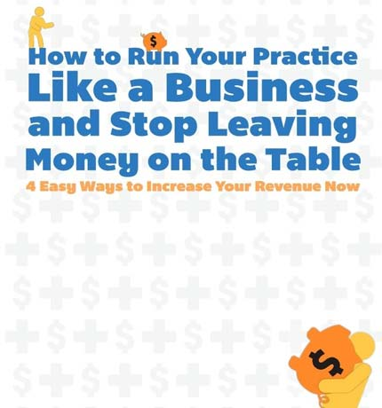 How to Run Your Practice Like a Business and Stop Leaving Money on the Table