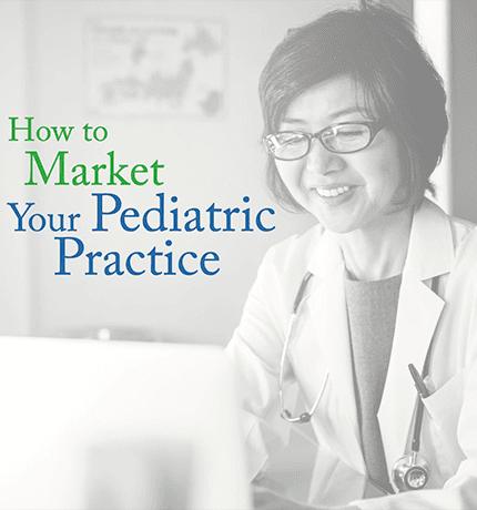 how to market your pediatric practice - Smart Pediatrics Resource Center